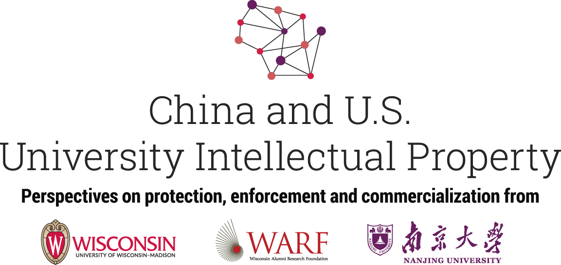 China and U.S. University Intellectual Property: Perspectives on protection, enforcement and commercialization from UW–Madison, WARF, and Nanjing University